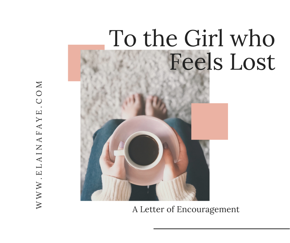 To the Girl who feels lost.